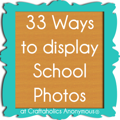 33 ways to display school photos