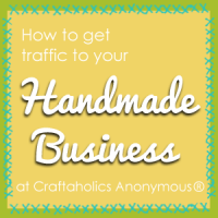 Drive Traffic to your Handmade Business