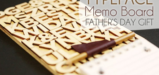 Typeface Memo Board Father's Day Gift - A Tried & True Project for Craftaholics Anonymous