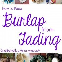 How To Prevent Burlap from Fading