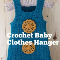 Crochet Baby Clothes Hanger