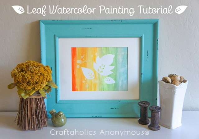 Leaf Watercolor Painting Tutorial on www.craftaholicsanonymous.com #watercolor #silhouettecameo