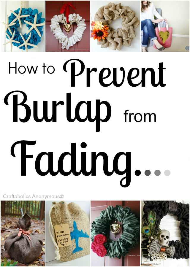 How to prevent burlap from fading. Great tips and tricks! Perfect for fall wreath season.