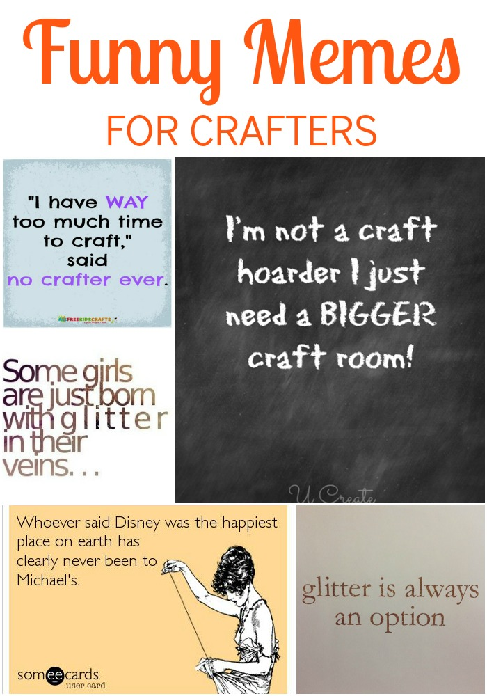 Roudup of Funny Memes for Crafters