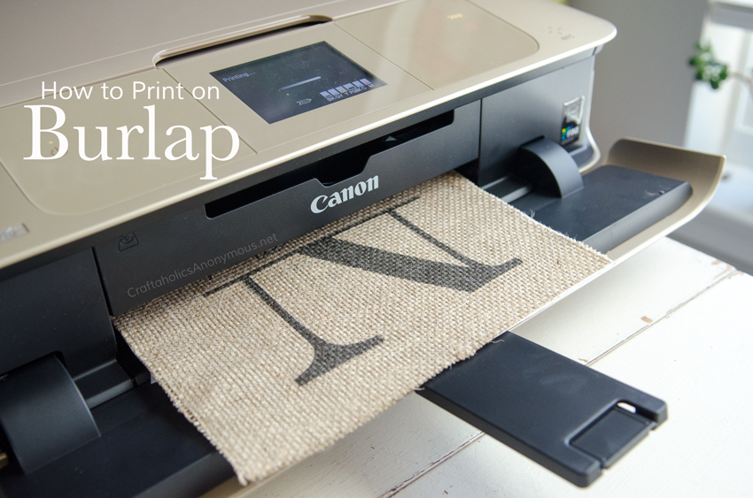 How to Print on Burlap Tutorial :: Its easier than you think!